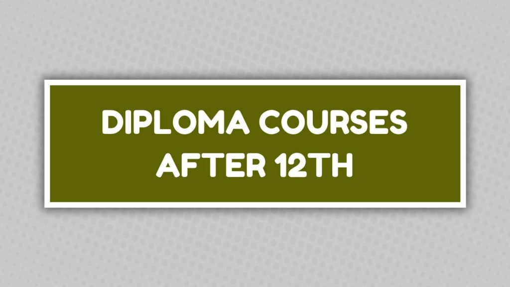 Dilpoma Courses After 12th